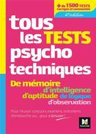 Couverture du livre « Tous les tests psychotechniques ; de mémoire, d'intelligence, d'aptitude de logique, d'observation » de Valerie Beal et Michele Eckenschwiller et Valerie Bonjean aux éditions Foucher