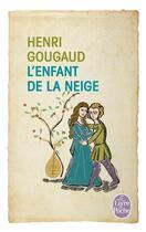 Couverture du livre « L'enfant de la neige » de Henri Gougaud aux éditions Lgf