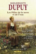 Couverture du livre « Les filles de la terre et de l'eau » de Marie-Bernadette Dupuy aux éditions Omnibus