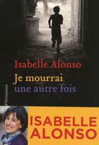 Couverture du livre « Je mourrai une autre fois » de Isabelle Alonso aux éditions Heloise D'ormesson