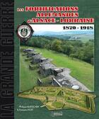 Couverture du livre « Les fortifications allemandes d'Alsace-Lorraine, 1870-1918 » de Francois Hoff et Philippe Burtscher aux éditions Histoire Et Collections