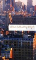 Couverture du livre « Chroniques d'Amérique » de Francois Hauter aux éditions Carnets Nord