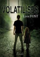 Couverture du livre « Volatilisés » de Liam Fost aux éditions Rebelle
