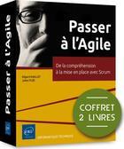 Couverture du livre « Passer à l'Agile ; coffret de 2 livres : de la compréhension à la mise en place avec Scrum » de Edgard Maillot et Julien Plee aux éditions Eni
