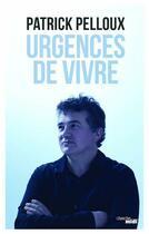 Couverture du livre « Urgences de vivre » de Patrick Pelloux aux éditions Cherche Midi