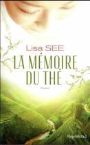 Couverture du livre « La mémoire du thé » de Lisa See aux éditions Pygmalion