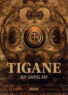 Couverture du livre « Tigane » de Guy Gavriel Kay aux éditions L'atalante
