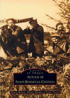 Couverture du livre « Autour de Saint-Bonnet-le-Château » de Hubert Houdoy et Louis Tissier et Aniel Brunel aux éditions Editions Sutton