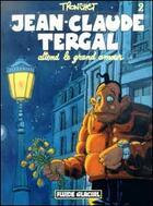 Couverture du livre « Jean-Claude Tergal T.2 ; attend le grand amour » de Tronchet aux éditions Fluide Glacial
