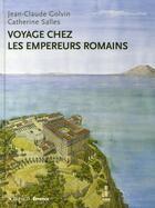 Couverture du livre « Voyage chez les empereurs romains » de Catherine Salles et Jean-Claude Golvin aux éditions Errance