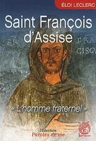 Couverture du livre « Saint Francois d'Assise ; l'homme fraternel » de Eloi Leclerc aux éditions Livre Ouvert