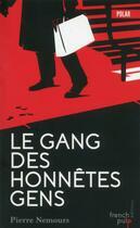 Couverture du livre « Le gang des honnêtes gens » de Pierre Nemours aux éditions French Pulp