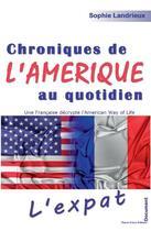 Couverture du livre « Chroniques de l'Amérique au quotidien » de Sophie Landrieux-Kartochian aux éditions Phenix D'azur