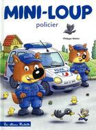Couverture du livre « Mini-Loup policier » de Philippe Matter aux éditions Hachette Enfants