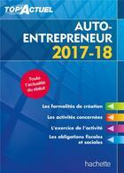 Couverture du livre « TOP ACTUEL ; micro-entrepreneur (édition 2017/2018) » de Benedicte Deleporte aux éditions Hachette Education