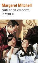 Couverture du livre « Autant en emporte le vent (tome 3) » de Margaret Mitchell aux éditions Gallimard