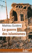 Couverture du livre « La guerre des islamismes » de Mathieu Guidere aux éditions Gallimard