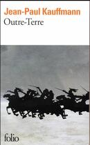 Couverture du livre « Outre-terre » de Jean-Paul Kauffmann aux éditions Gallimard
