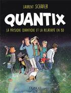 Couverture du livre « Quantix ; la physique quantique et la relativité en BD » de Laurent Schafer aux éditions Dunod