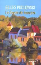 Couverture du livre « Le devoir de francais » de Gilles Pudlowski aux éditions Rocher
