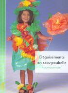 Couverture du livre « Deguisements En Sacs-Poubelle » de Veronique Follet aux éditions Le Temps Apprivoise