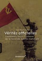 Couverture du livre « Vérités officielles » de Jean-Baptiste Pattier aux éditions Vendemiaire