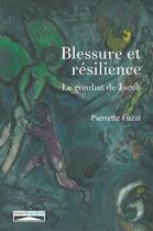 Couverture du livre « Blessure et résilience ; le combat de Jacob » de Pierrette Fuzat aux éditions Domuni