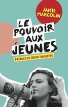 Couverture du livre « Le pouvoir aux jeunes ; manuel pour une révolte réussie » de Jamie Margolin aux éditions Massot Editions
