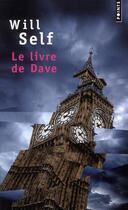 Couverture du livre « Le livre de Dave » de Will Self aux éditions Points
