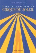 Couverture du livre « Dans Les Coulisses Du Cirque Du Soleil » de  aux éditions Quebec Amerique