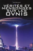 Couverture du livre « Vérités et mensonges sur les ovnis » de Joel Mesnard aux éditions Trajectoire