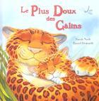 Couverture du livre « Les Plus Doux Des Calins » de Daniel Howarth et Sarah Nash aux éditions Les Deux Souris