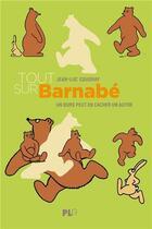 Couverture du livre « Tout sur Barnabé : un ours peut en cacher un autre » de Philippe Coudray et Jean-Luc Coudray aux éditions Apjabd
