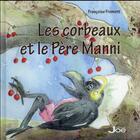 Couverture du livre « Les corbeaux et le Père Manni » de Francoise Froment aux éditions Joe