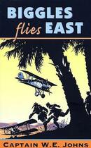 Couverture du livre « Biggles Flies East » de Johns W E aux éditions Rhcb Digital