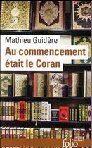 Couverture du livre « Au commencement était le Coran » de Mathieu Guidere aux éditions Gallimard