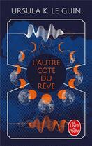 Couverture du livre « L'autre côté du rêve » de Ursula K. Le Guin aux éditions Lgf