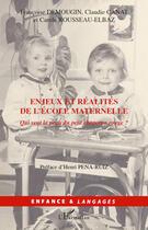 Couverture du livre « Enjeux et réalités de l'école maternelle ; qui veut la peau du petit Chaperon Rouge ? » de Francoise Demougin et Claudie Canat et Carole Rousseau-Elbaz aux éditions L'harmattan