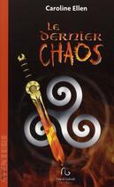 Couverture du livre « Le dernier chaos » de Caroline Ellen aux éditions Pascal Galode