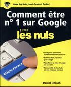 Couverture du livre « Comment être n°1 sur Google pour les nuls » de Daniel Ichbiah et Greg Harvey aux éditions First Interactive