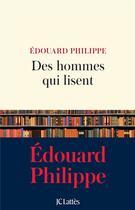 Couverture du livre « Des hommes qui lisent » de Edouard Philippe aux éditions Lattes