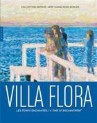 Couverture du livre « Villa Flora ; les temps enchantés » de Angelika Affentranger-Kirchrath aux éditions Hazan