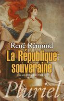 Couverture du livre « La République souveraine ; la vie politique en France (1879-1939) » de Rene Remond aux éditions Pluriel