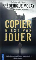 Couverture du livre « Copier n'est pas jouer » de Frederique Molay aux éditions City