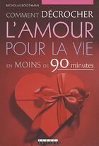 Couverture du livre « Comment décrocher l'amour pour la vie » de Nicholas Boothman aux éditions Leduc.s