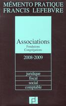 Couverture du livre « Memento associations fondations congrégations (édition 2008/2009) » de Collectif aux éditions Lefebvre
