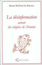 Couverture du livre « La désinformation autour des origines de l'homme » de Daniel Raffard De Brienne aux éditions Atelier Fol'fer