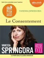 Couverture du livre « Le consentement - livre audio 1 cd mp3 - suivi d'un entretien avec l'autrice » de Vanessa Springora aux éditions Audiolib