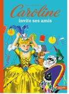 Couverture du livre « Caroline invite ses amis » de Probst-P aux éditions Hachette Enfants