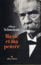 Couverture du livre « Ma vie et ma pensée » de Albert Schweitzer aux éditions Albin Michel
